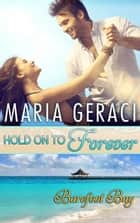 Hold On To Forever ebook by Maria Geraci