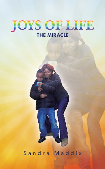 Joys of life ebook by sandra maddix 9781504943321 rakuten kobo joys of life the miracle ebook by sandra maddix fandeluxe Document