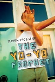 The Yo-Yo Prophet ebook by Karen Krossing
