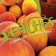 Peaches - A Celebration of America's Sweetest Season ebook by John DeMers