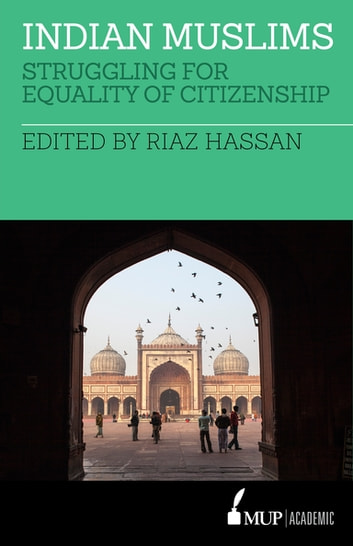 ISS 22 Indian Muslims - Struggling for Equality of Citizenship ebook by Riaz Hassan