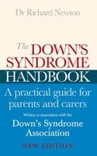 The Down's Syndrome Handbook ebook by Dr Richard Newton,Downs Syndrome Association
