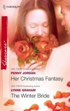 Her Christmas Fantasy & The Winter Bride ebook by Penny Jordan,Lynne Graham