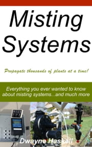 Misting Systems ebook by Dwayne Haskell