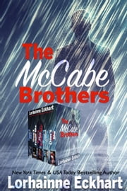 The McCabe Brothers The Collection ebook by Lorhainne Eckhart