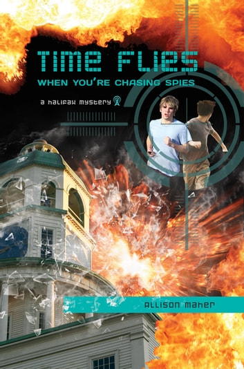 Time Flies When You're Chasing Spies ebook by Allison Maher
