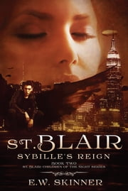 St. Blair: Sybille's Reign - Sequel to St. Blair: Children of the Night ebook by E.W. Skinner, Emily W. Skinner