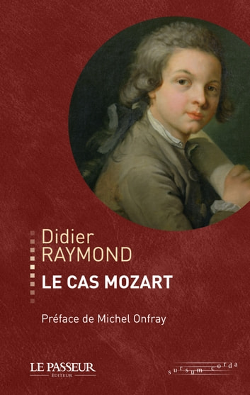 Le cas Mozart eBook by Didier Raymond,Michel Onfray
