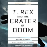 T. Rex and the Crater of Doom audiobook by Walter Alvarez