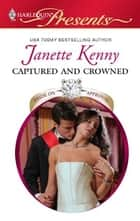 Captured and Crowned ebook by Janette Kenny