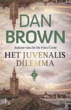 Het Juvenalis dilemma ebook by Dan Brown