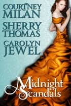 Midnight Scandals ebook by Carolyn Jewel, Courtney Milan, Sherry Thomas