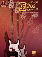 25 All-Time Rock Bass Classics (Songbook) - Bass Recorded Versions ebook by Hal Leonard Corp.