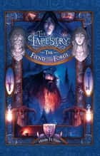 The Tapestry 3: The Fiend And The Forge ebook by