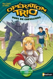 Duel de chevaliers - Opération Trio ebook by Marc Cantin,Isabel