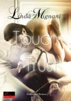 Touch of Trust - Erotischer Roman ebook by Linda Mignani