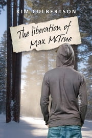 The Liberation of Max McTrue ebook by Kim Culbertson