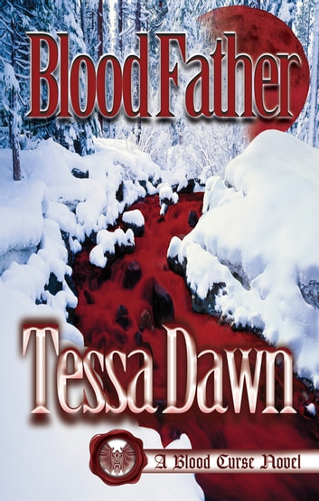 Blood Father - A Blood Curse Novel ebook by Tessa Dawn