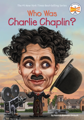 Who Was Charlie Chaplin? ebook by Patricia Brennan Demuth,Who HQ