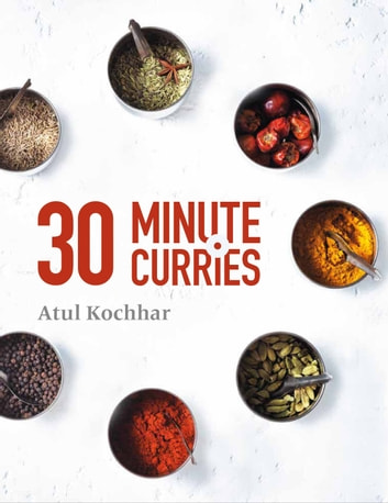 30 Minute Curries ebook by Atul Kochhar