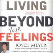 Living Beyond Your Feelings - Controlling Emotions So They Don't Control You livre audio by Joyce Meyer