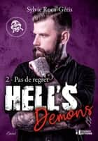 Pas de regrets - Hell's Demons, T2 eBook by Sylvie Roca-Géris