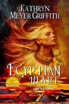 Egyptian Heart ebook by Kathryn Meyer Griffith