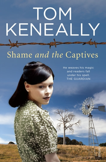 Shame and the Captives ebook by Tom Keneally