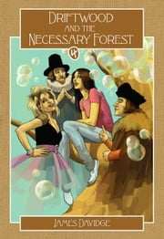 Driftwood and the Necessary Forest ebook by James Davidge