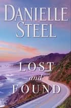 Lost and Found - A Novel 電子書籍 by Danielle Steel