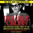 Double Cross - The Explosive Inside Story of the Mobster Who Controlled America audiobook by Sam Giancana, Chuck Giancana