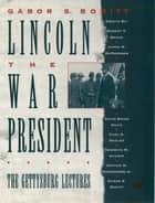 Lincoln, the War President ebook by Gabor S. Boritt