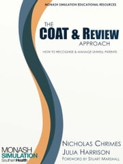 The COAT & Review Approach: How to recognise and manage unwell patients ebook by Nicholas Chrimes