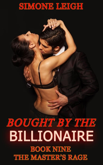The Master's Rage - Bought by the Billionaire, #9 ebook by Simone Leigh
