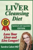The Liver Cleansing Diet ebook by Sandra Cabot MD
