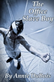 The Office Slave Boy ebook by Annie DuBois
