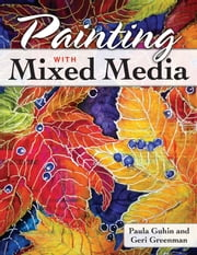 Painting with Mixed Media ebook by Paula Guhin, Geri Greenman