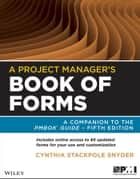 A Project Manager's Book of Forms ebook by Cynthia Snyder Stackpole