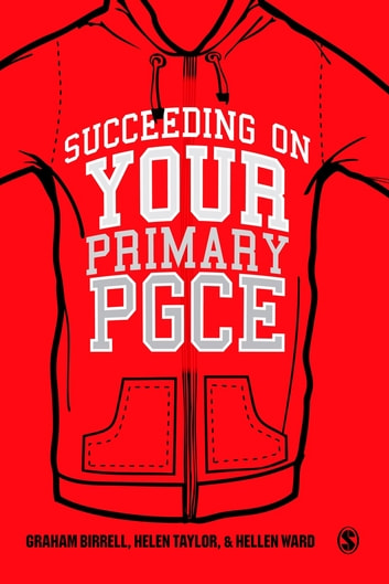 Succeeding on your Primary PGCE ebook by Graham Birrell,Miss Helen Taylor,Hellen Ward