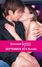 Harlequin KISS September 2014 Bundle - The Party Dare\She's So Over Him\All's Fair in Lust & War\Dressed to Thrill ebook by Anne Oliver, Joss Wood, Amber Page,...