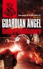 CHERUB: Guardian Angel ebook by Robert Muchamore