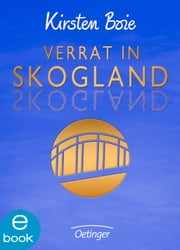Verrat in Skogland - Band 2 ebook by Kirsten Boie