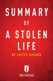 Summary of A Stolen Life - by Jaycee Dugard | Includes Analysis ebook by Instaread