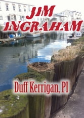 Duff Kerrigan, PI ebook by Jim Ingraham