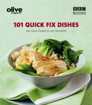 Olive: 101 Quick-Fix Dishes ebook by Janine Ratcliffe