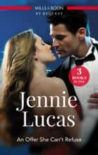 An Offer She Can't Refuse/Italian Prince, Wedlocked Wife/The Sheikh's Last Seduction/Reckless Night In Rio ebook by Jennie Lucas
