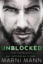 The Unblocked Collection ebook by Marni Mann
