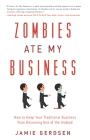 Zombies Ate My Business - How to Keep Your Traditional Business from Becoming One of the Undead ebook by Jamie Gerdsen