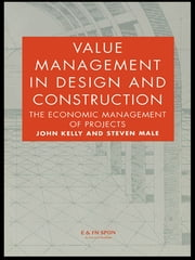 Value Management in Design and Construction ebook by John Kelly,Steven Male