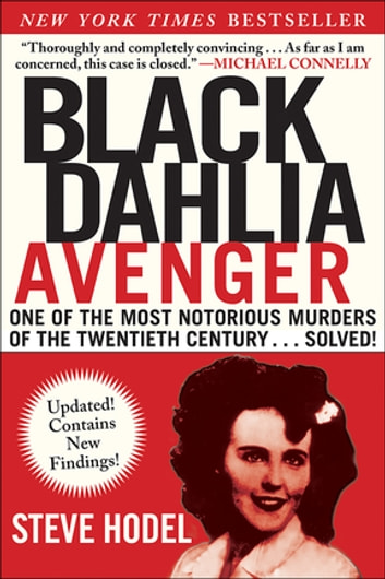 Black Dahlia Avenger - One of the Most Notorious Murders of the Twentieth Century . . . Solved! ebook by Steve Hodel
